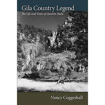 Gila Country Legand by Coggeshall & Nancy