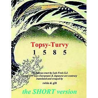 Topsyturvy 1585  THE SHORT VERSION by Gill & Robin & D.