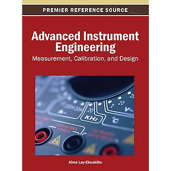 Advanced Instrument Engineering Measurement Calibration and Design by LayEkuakille