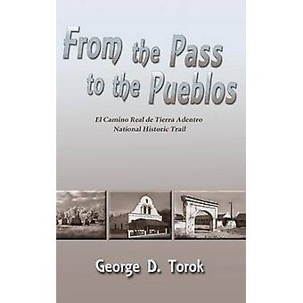 From the Pass to the Pueblos Hardcover by Torok & George D.