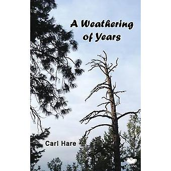 A Weathering of Years by Hare & Carl