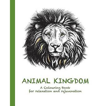 Animal Kingdom A Colouring Book for relaxation and rejuvenation by Haywood & Cassie