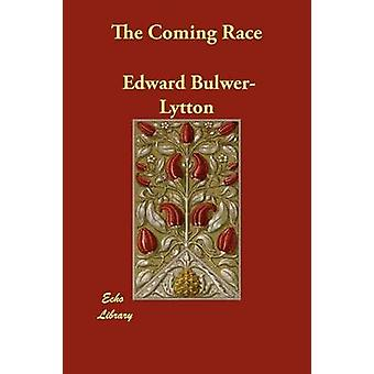 The Coming Race by Lytton & Edward Bulwer Lytton