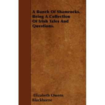 A Bunch Of Shamrocks. Being A Collection Of Irish Tales And Questions. by Blackburne & Elizabeth Owens