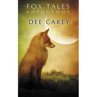 Fox Tales by Carey & Dee