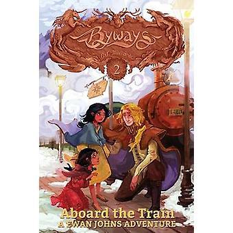 Aboard the Train A Ewan Johns Adventure by Milbrandt & C. J.