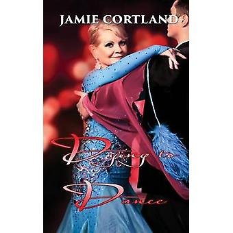 Dying to Dance by Cortland & Jamie
