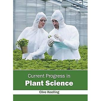 Current Progress in Plant Science by Koelling & Clive