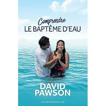 Comprendre LE BAPTME DEAU by Pawson & David