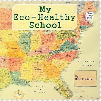 My EcoHealthy School by Krusely & Kate