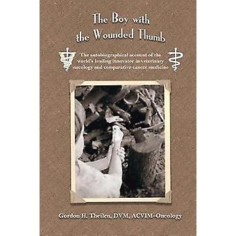 The Boy With the Wounded Thumb by Theilen & Gordon H