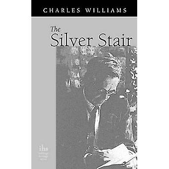 The Silver Stair by Williams & Charles
