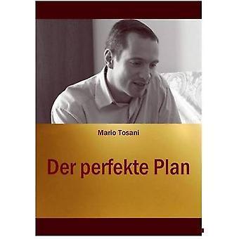 Der Perfekte Plan by Tosani & Mario