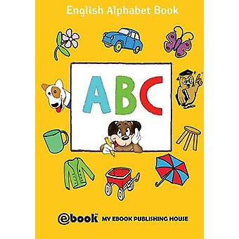 ABC  English Alphabet Book by Publishing House & My Ebook