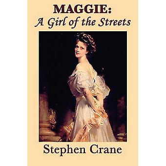 Maggie A Girl of the Streets by Crane & Stephen