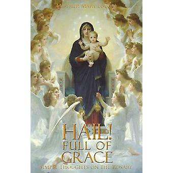 Hail Full of Grace Simple Thoughts on the Rosary by Loyola & Mother Mary