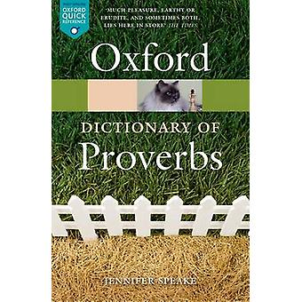Oxford Dictionary of Proverbs by Jennifer Speake