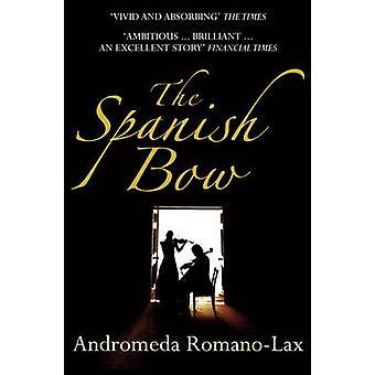 The Spanish Bow by Andromeda Romano-Lax - 9780099504238 Book