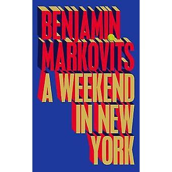 Um fim de semana em Nova York por Benjamin Markovits - 9780571338054 Livro