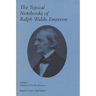 The Topical Notebooks of Ralph Waldo Emerson v. 3 by Ralph Waldo Emer