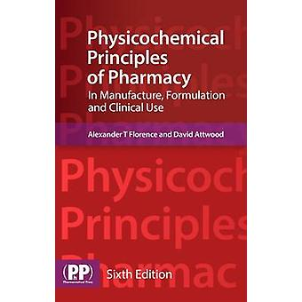 Physicochemical Principles of Pharmacy - In Manufacture - Formulation