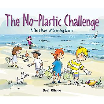 Join The No-plastic Challenge! - A First Book of Reducing Waste by Sco