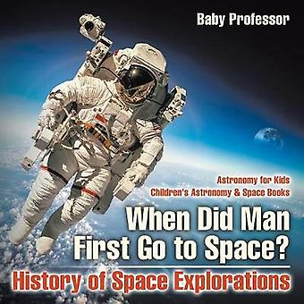 When Did Man First Go to Space? History of Space Explorations - Astro