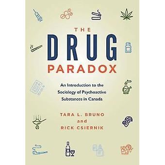 The Drug Paradox - An Introduction to the Sociology of Psychoactive Su