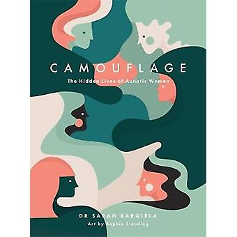 Camouflage - The Hidden Lives of Autistic Women by Sarah Bargiela - 97