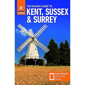The Rough Guide to Kent - Sussex & Surrey (Travel Guide with Free