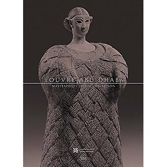 Louvre Abu Dhabi - Masterpieces of the Collection by Jean-Francois Cha