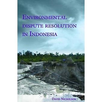 Environmental Dispute Resolution in Indonesia by David Nicholson - 97