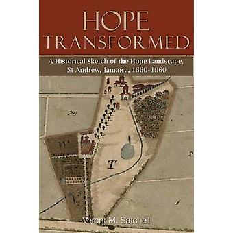 Hope Transformed - A Historical Sketch of the Hope Landscape - St. And