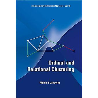 Ordinal and Relational Clustering by Melvin F. Janowitz - 97898142872