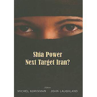 Shia Power - Next Target Iran? by Michel Korinman - 9780853037514 Book