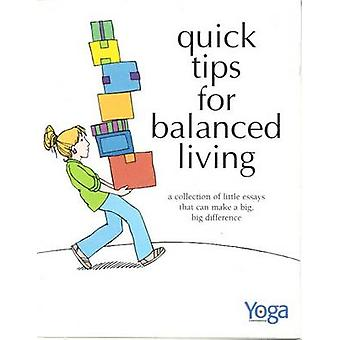 Quick Tips for Balanced Living - A Collection of Little Essays That Ca