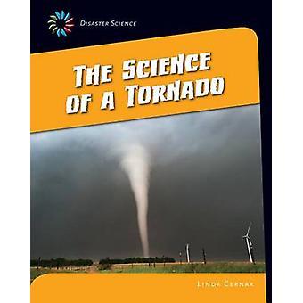 The Science of a Tornado by Linda Cernak - 9781633624986 Book