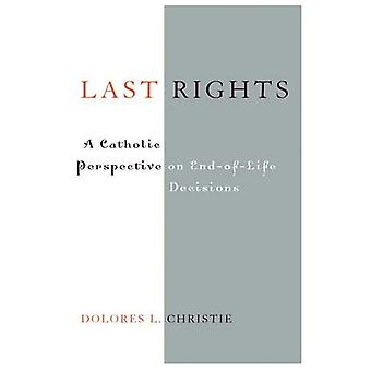 Last Rights: A Catholic Perspective on End-of-life Decisions