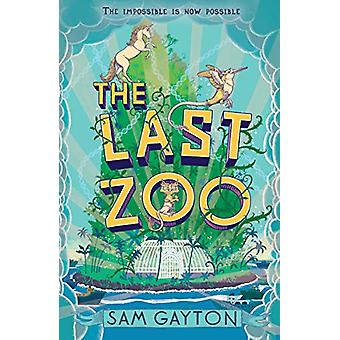 The Last Zoo by Sam Gayton - 9781783447701 Book