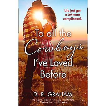 To All the Cowboys I've Loved Before by D. R. Graham - 9780008328399