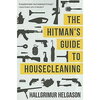 The Hitmans Guide to Housecleaning by Hallgrimur Helgason