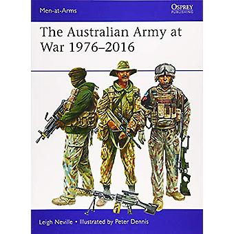 The Australian Army at War 1976-2016 by Leigh Neville - 9781472826329