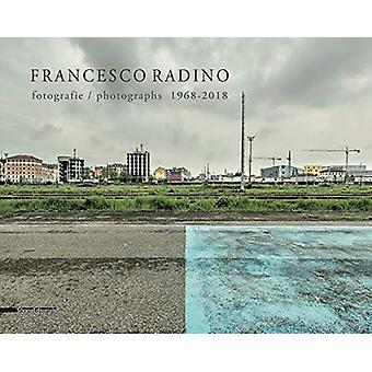 Francesco Radino - Photographs 1968-2018 by Roberta Valtorta - 9788836