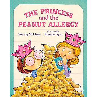 The Princess and the Peanut Allergy by Wendy McClure - 9780807566190