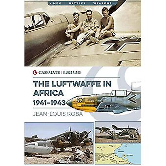 Luftwaffe in Africa 1941-1943 by Jean-Louis Roba - 9781612007458 Book