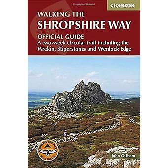 Walking the Shropshire Way - A two-week circular trail including the W