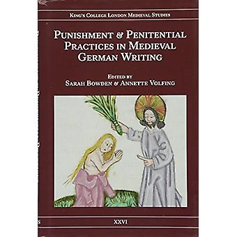 Punishment and Penitential Practices in Medieval German Writing by Sa