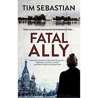 Fatal Ally by Tim Sebastian - 9781780296142 Book