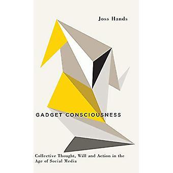 Gadget Consciousness - Collective Thought - Vilja och handling i age