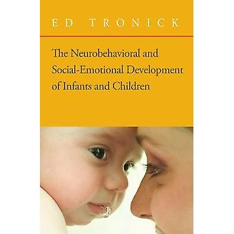 The Neurobehavioral and Social Emotional Development of Infants and Children